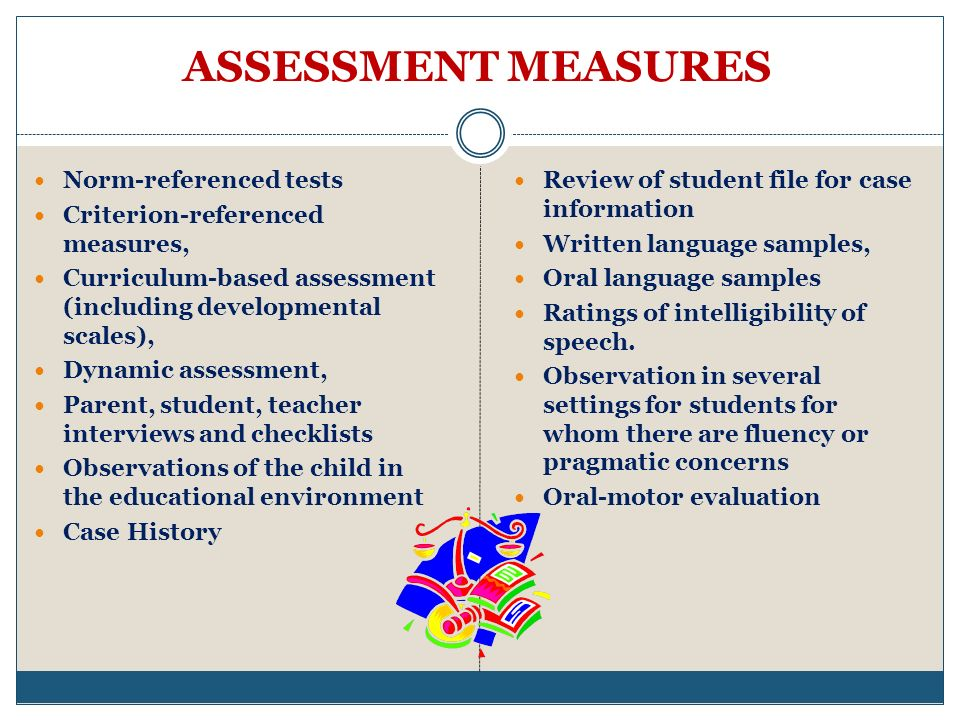 ASSESSMENT MEASURES Norm-referenced tests