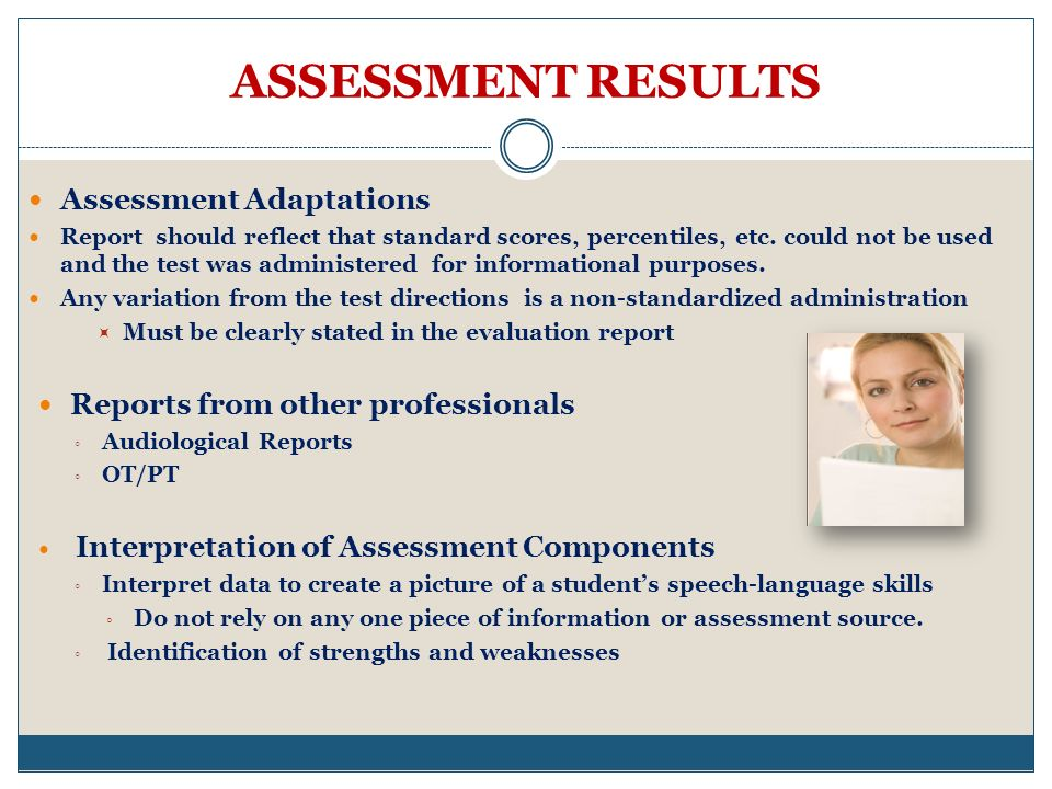 ASSESSMENT RESULTS Assessment Adaptations