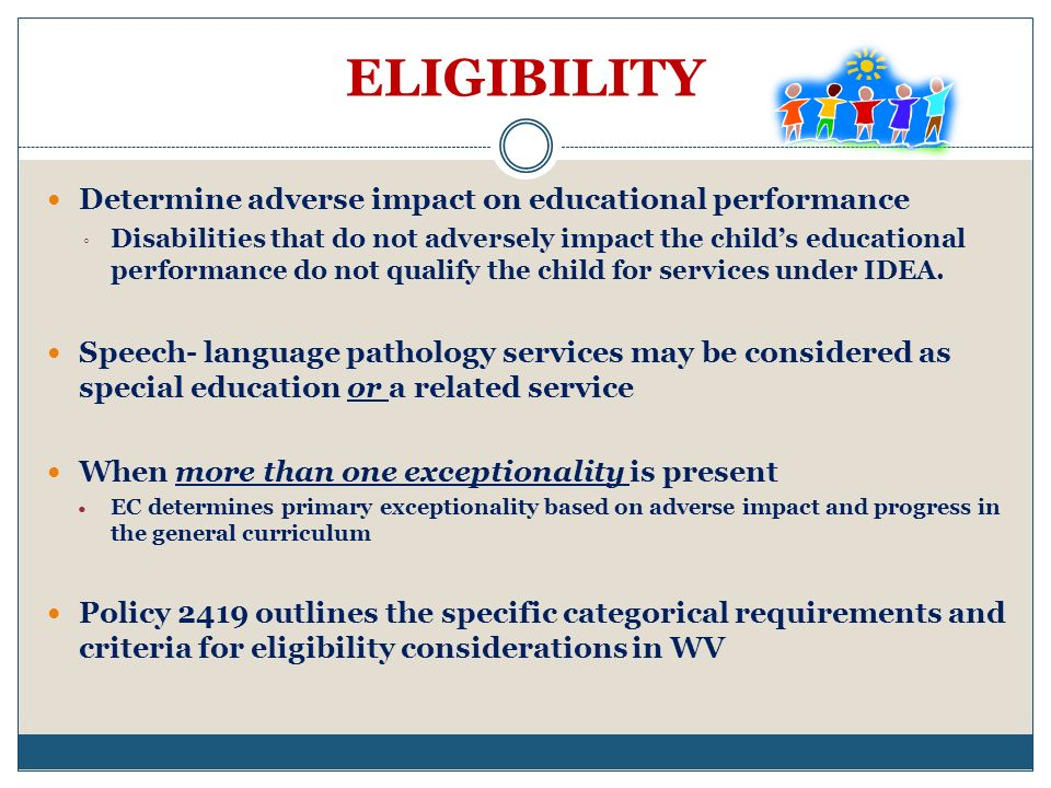 ELIGIBILITY Determine adverse impact on educational performance