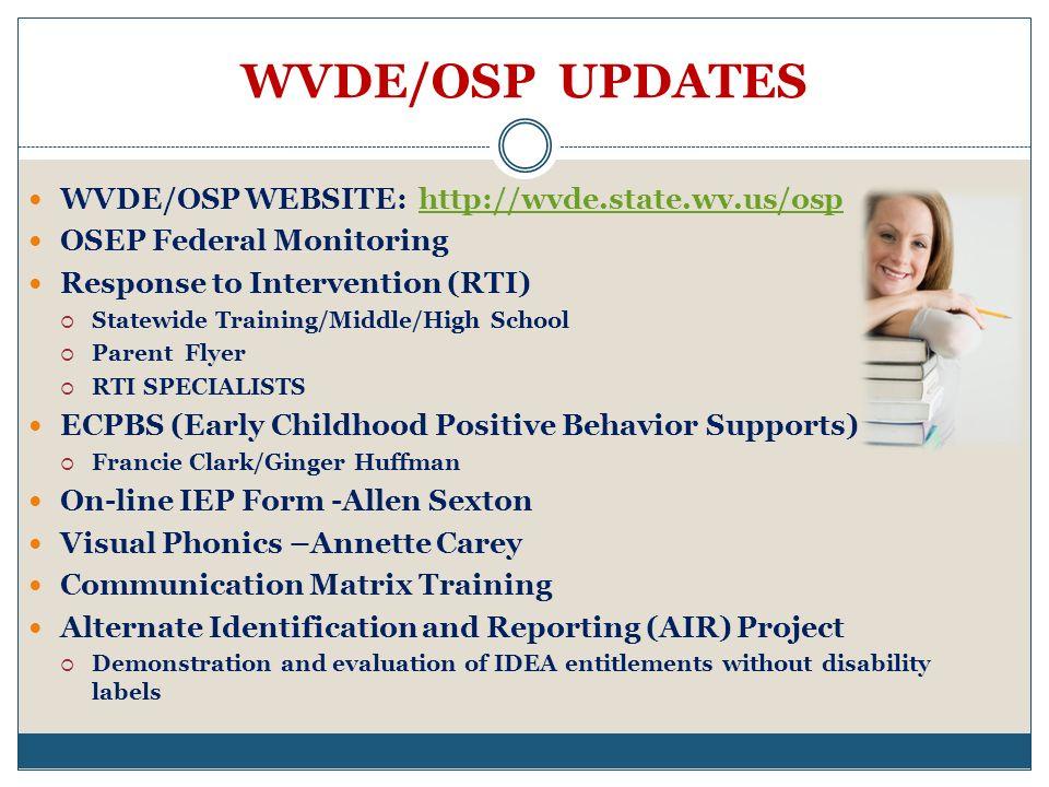 WVDE/OSP UPDATES WVDE/OSP WEBSITE: http://wvde.state.wv.us/osp