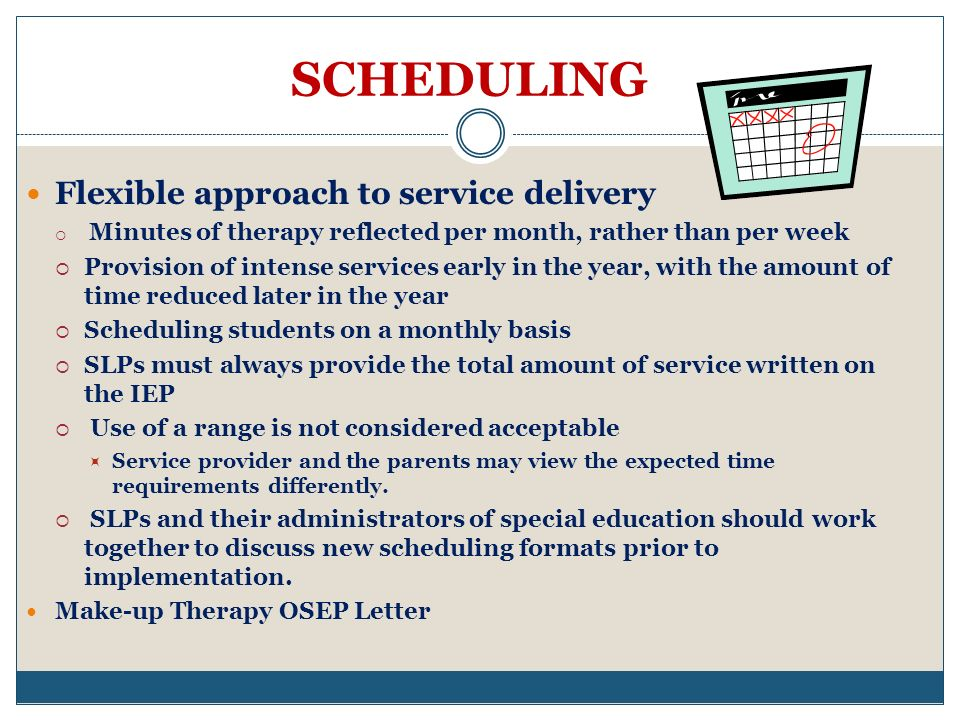 SCHEDULING Flexible approach to service delivery