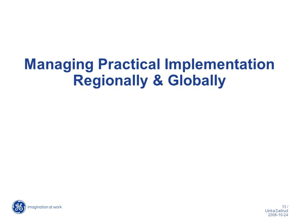Managing Practical Implementation Regionally & Globally