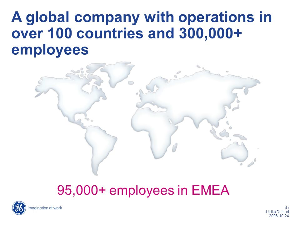 A global company with operations in over 100 countries and 300,000+ employees