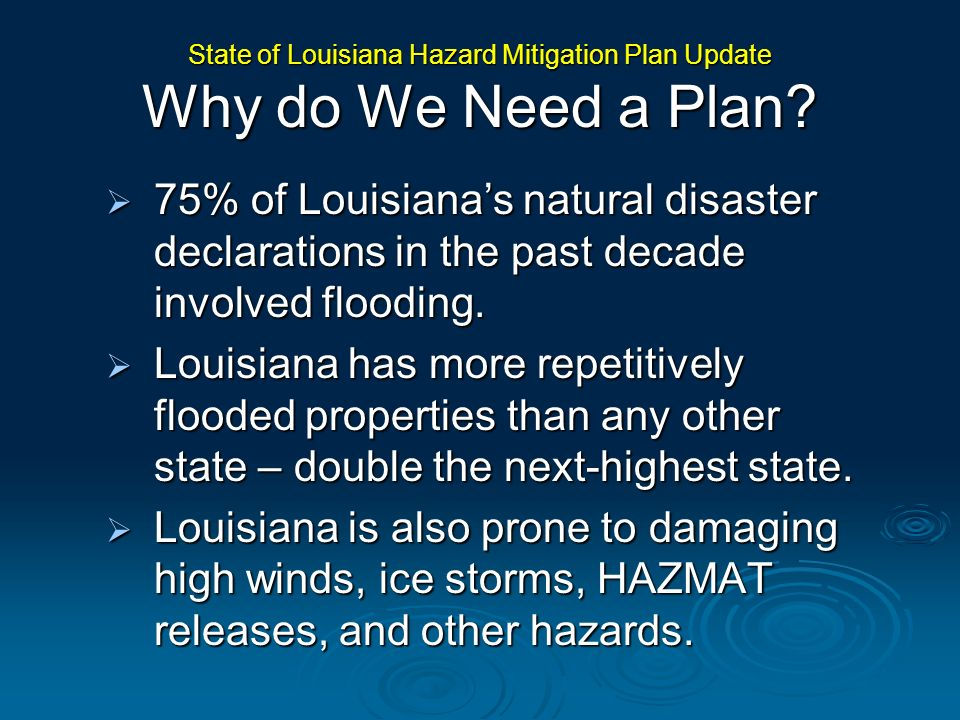 State of Louisiana Hazard Mitigation Plan Update Why do We Need a Plan