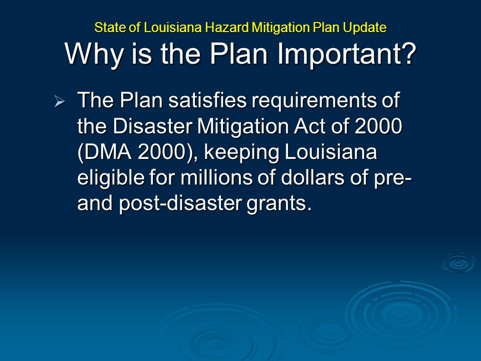 State of Louisiana Hazard Mitigation Plan Update Why is the Plan Important