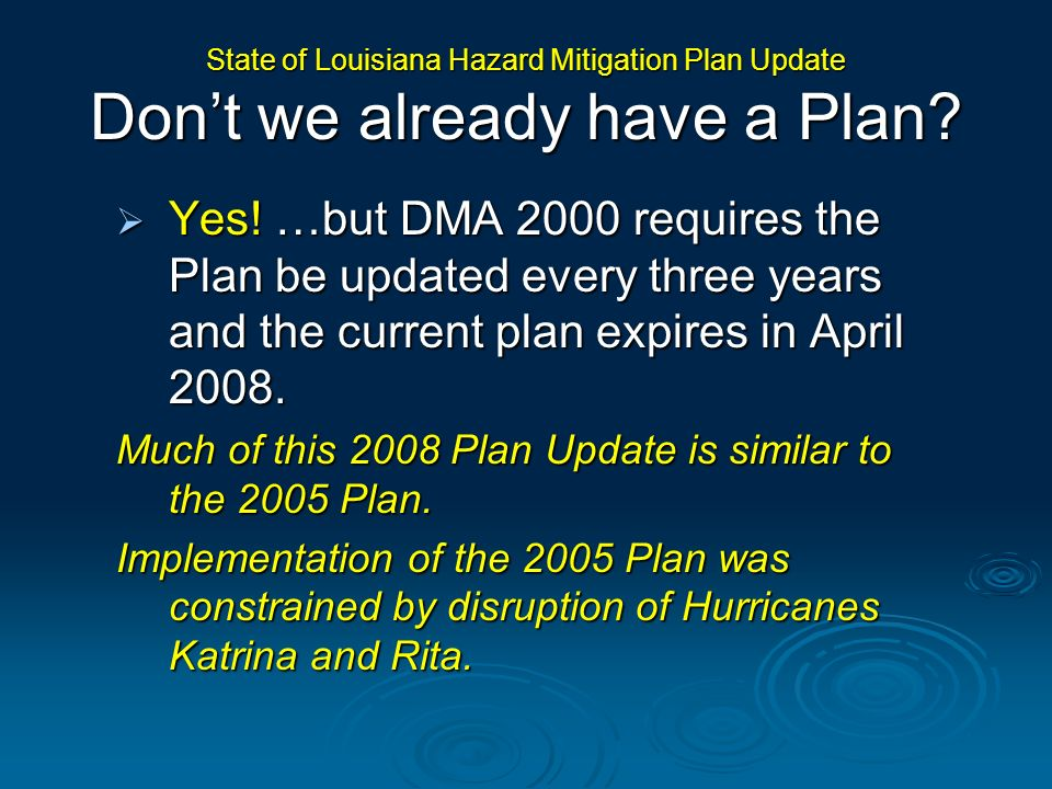 State of Louisiana Hazard Mitigation Plan Update Don't we already have a Plan