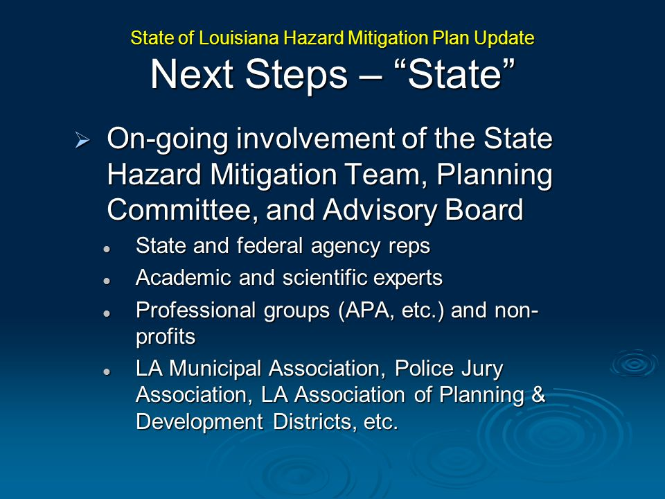 State of Louisiana Hazard Mitigation Plan Update Next Steps – State