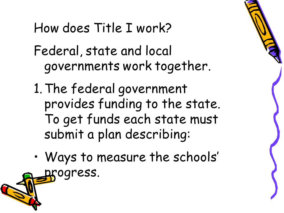 How does Title I work Federal, state and local governments work together.
