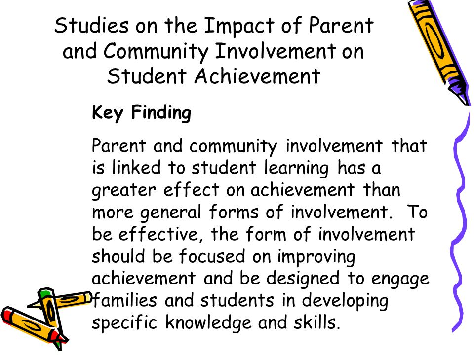 parental involvement impact on a child's The types of parental involvement that had the greatest impact on student  success were reading and communicating with one's child, as well as.