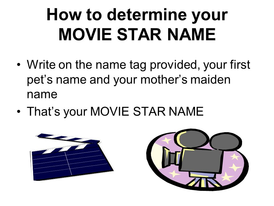 How to determine your MOVIE STAR NAME