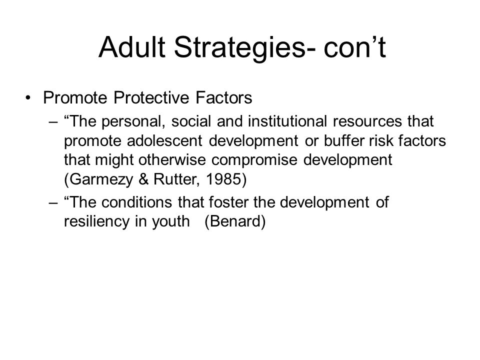 Adult Strategies- con't