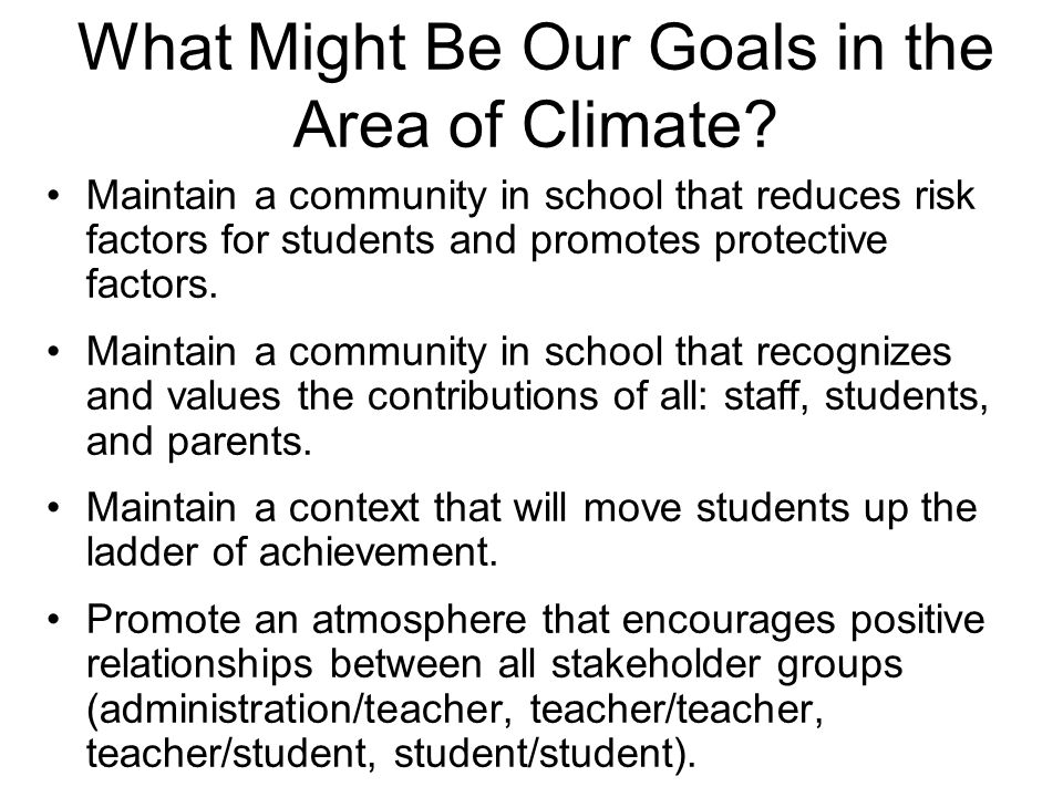 What Might Be Our Goals in the Area of Climate