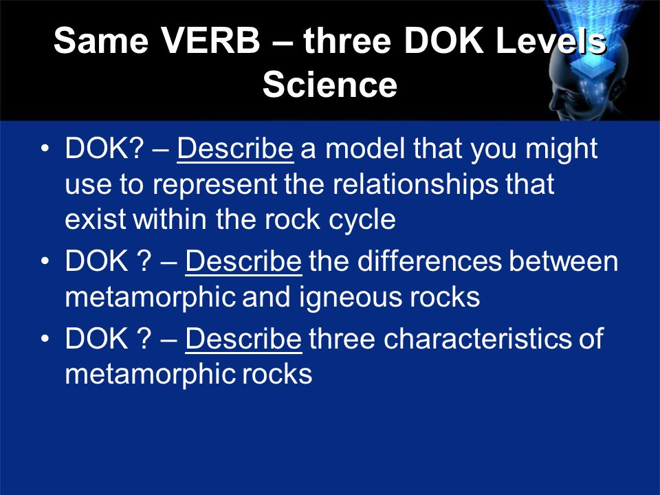 Same VERB – three DOK Levels Science