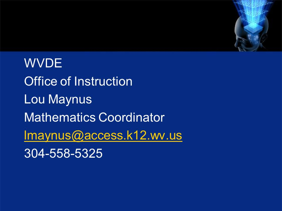 WVDE Office of Instruction Lou Maynus Mathematics Coordinator