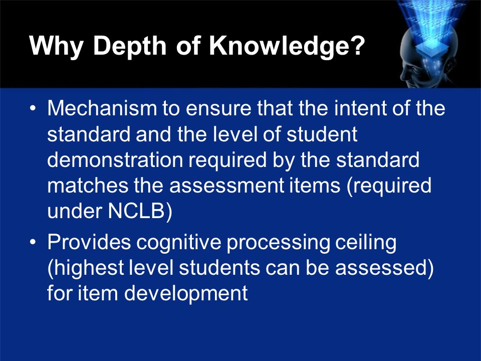 Why Depth of Knowledge