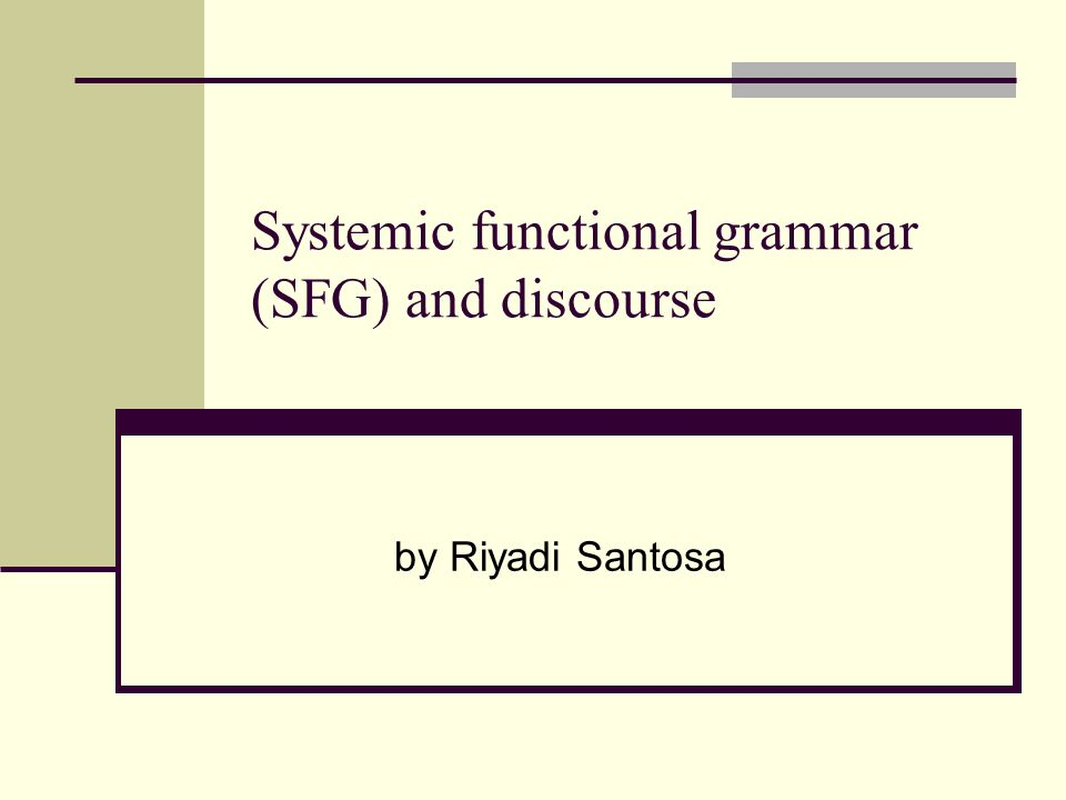 Systemic functional grammar (SFG) and discourse