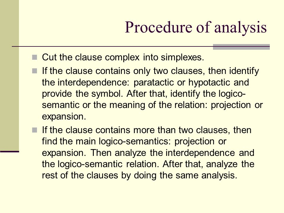 Procedure of analysis Cut the clause complex into simplexes.