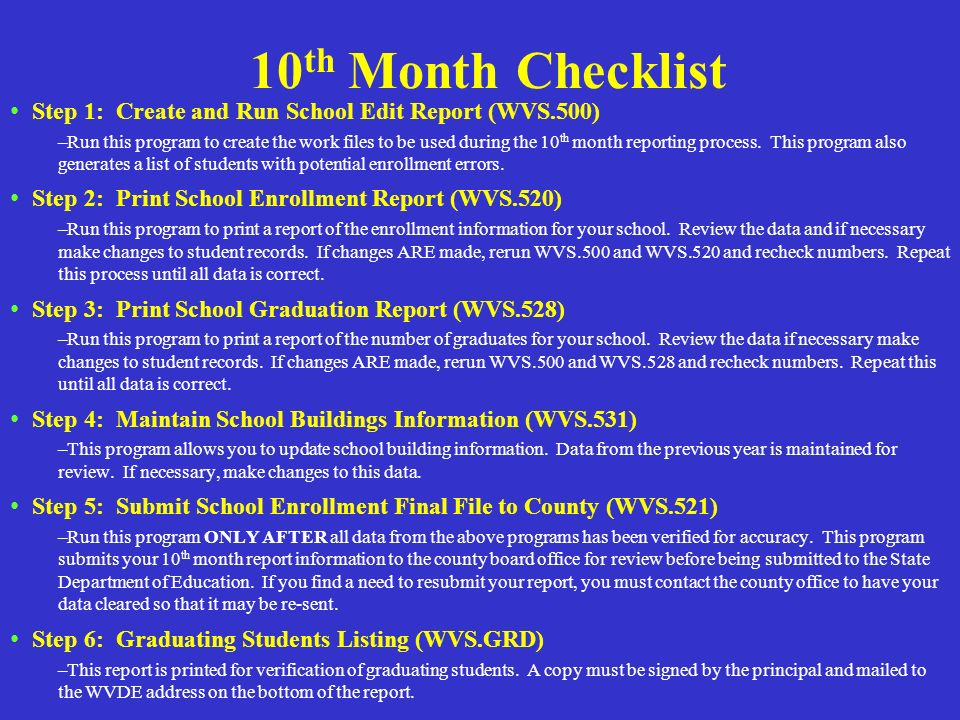 10th Month Checklist Step 1: Create and Run School Edit Report (WVS.500)