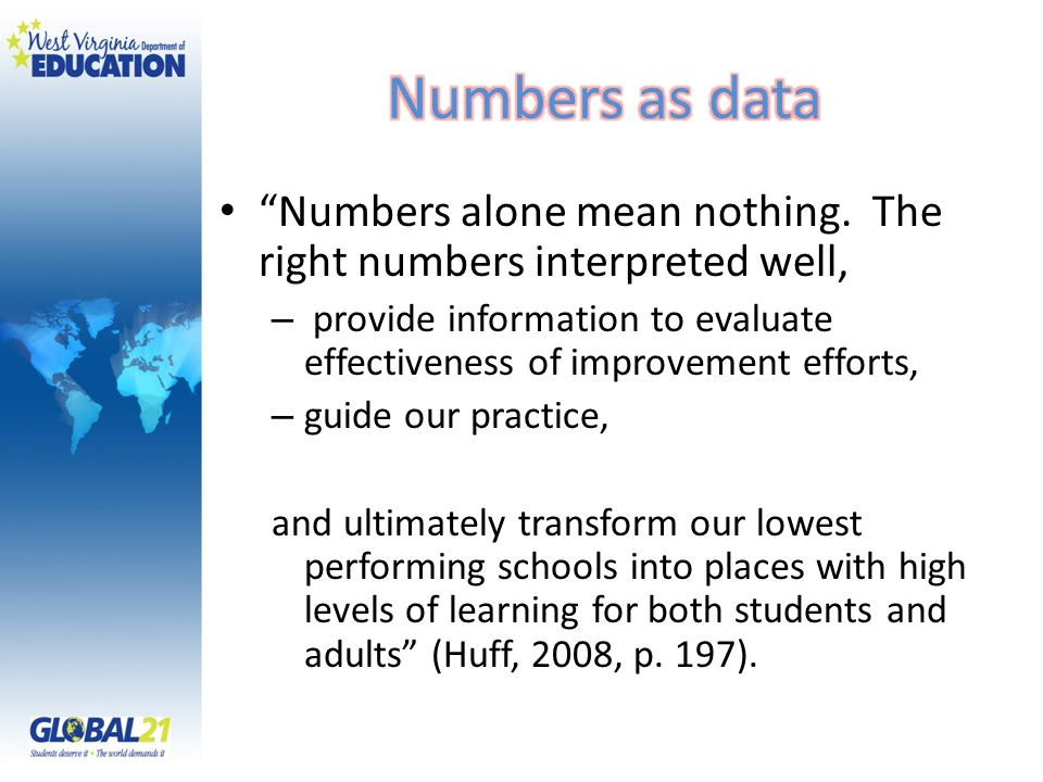 Numbers as data Numbers alone mean nothing. The right numbers interpreted well,