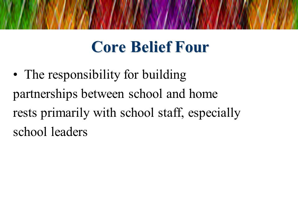 Core Belief Four The responsibility for building