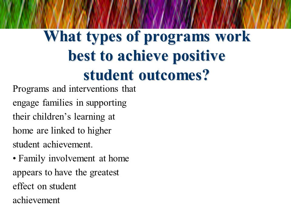 What types of programs work best to achieve positive student outcomes