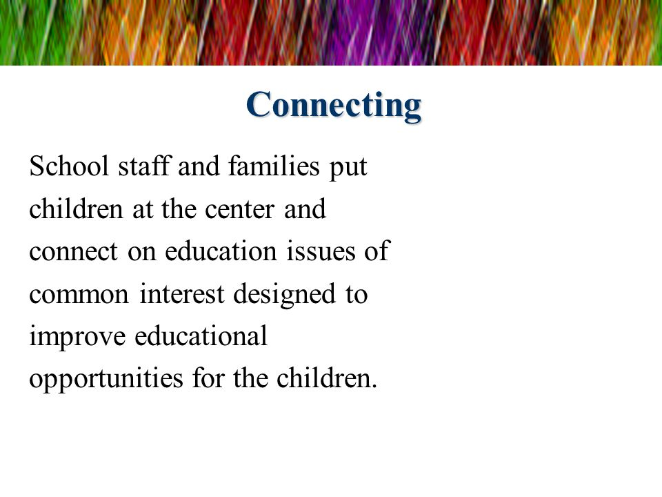 Connecting School staff and families put children at the center and