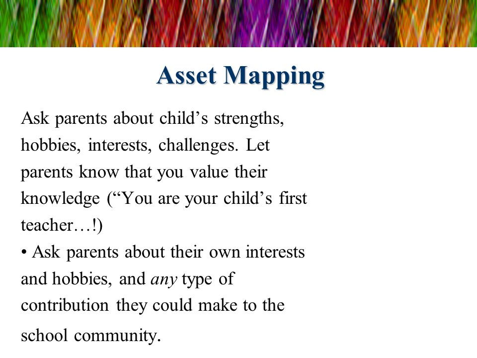 Asset Mapping Ask parents about child's strengths,