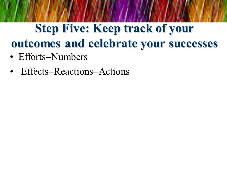 Step Five: Keep track of your outcomes and celebrate your successes