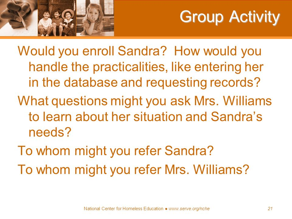 Group Activity Would you enroll Sandra How would you handle the practicalities, like entering her in the database and requesting records