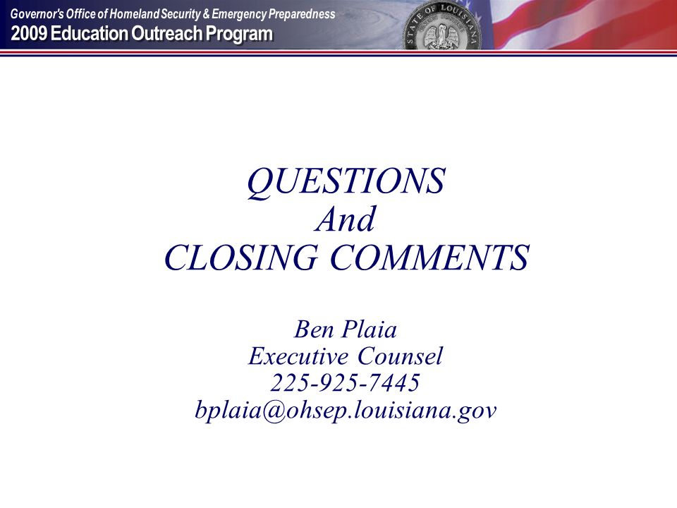 QUESTIONS And CLOSING COMMENTS Ben Plaia Executive Counsel
