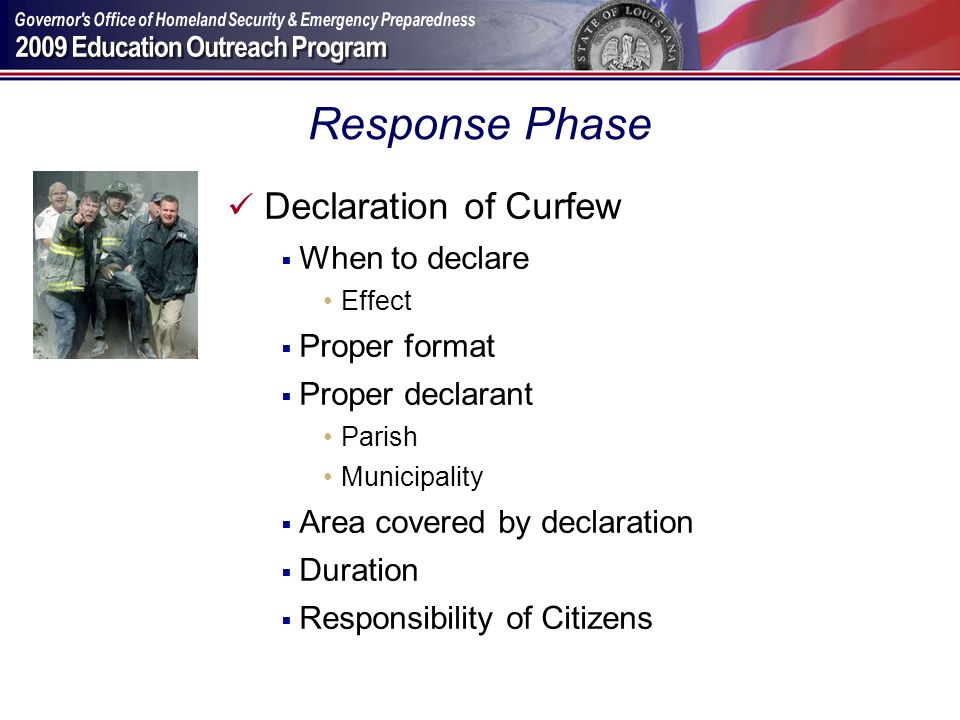 Response Phase Declaration of Curfew When to declare Proper format