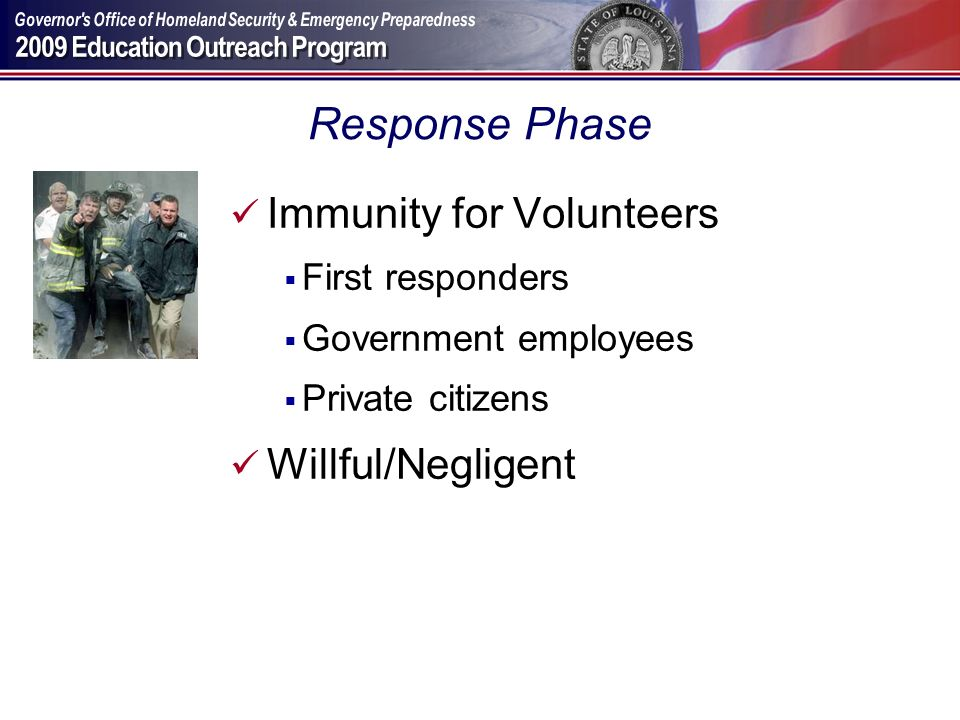 Response Phase Immunity for Volunteers Willful/Negligent