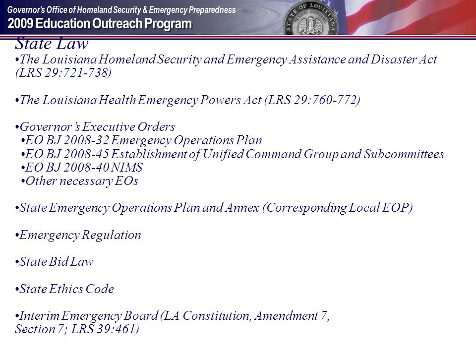 State Law The Louisiana Homeland Security and Emergency Assistance and Disaster Act (LRS 29:721-738)