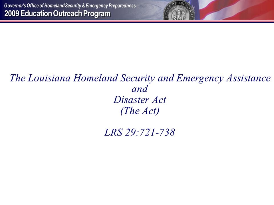 The Louisiana Homeland Security and Emergency Assistance and