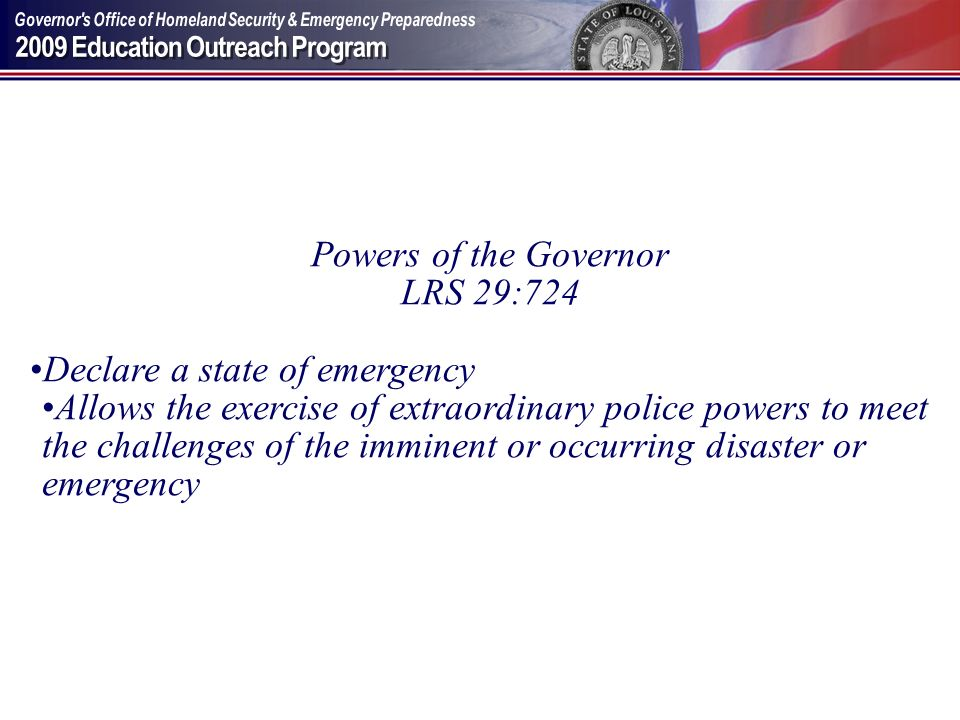 Powers of the Governor LRS 29:724. Declare a state of emergency.
