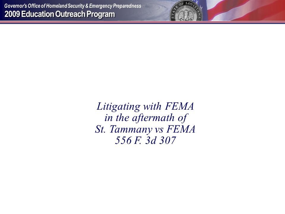 Litigating with FEMA in the aftermath of St. Tammany vs FEMA 556 F. 3d 307
