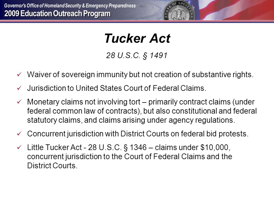 Tucker Act 28 U.S.C. § 1491 Waiver of sovereign immunity but not creation of substantive rights.