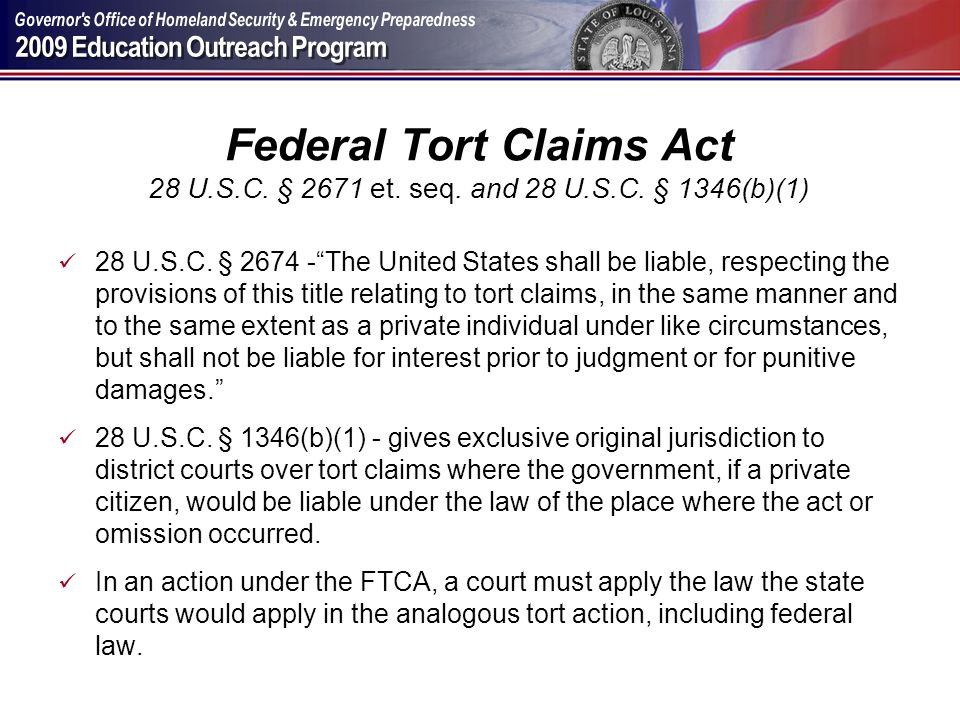 Federal Tort Claims Act 28 U. S. C. § 2671 et. seq. and 28 U. S. C