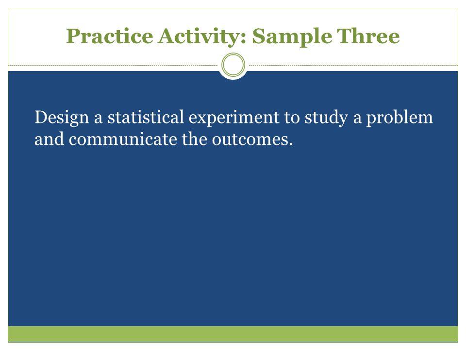 Practice Activity: Sample Three
