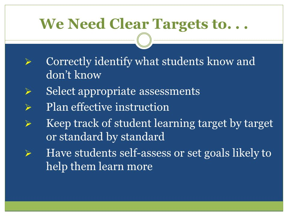 We Need Clear Targets to. . .