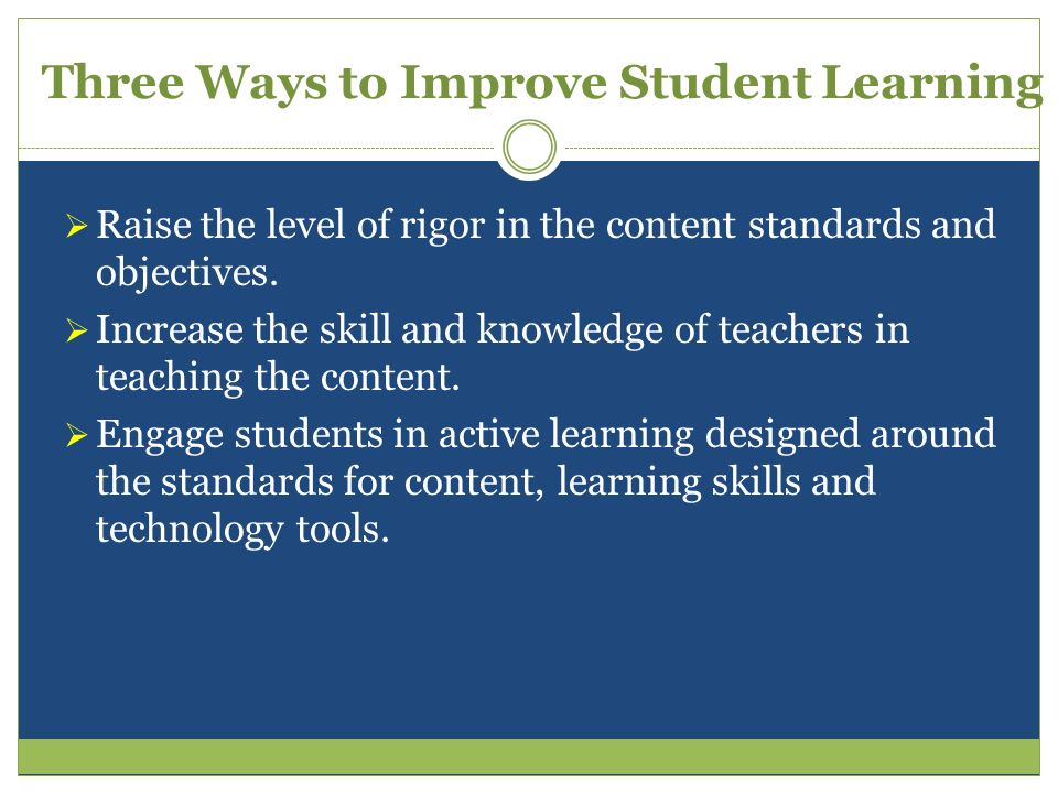 Three Ways to Improve Student Learning