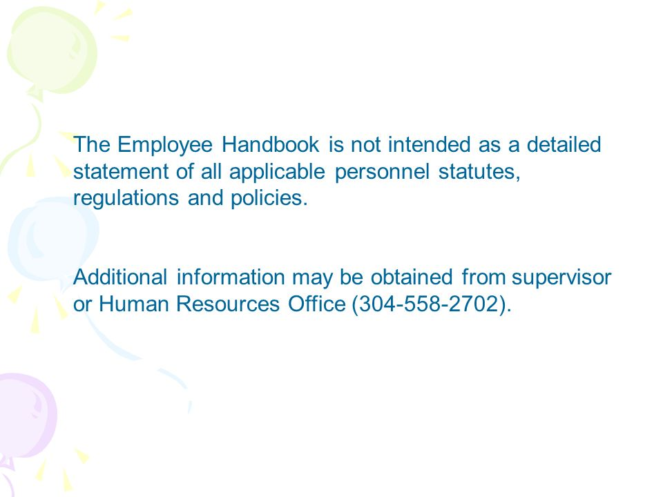The Employee Handbook is not intended as a detailed statement of all applicable personnel statutes, regulations and policies.