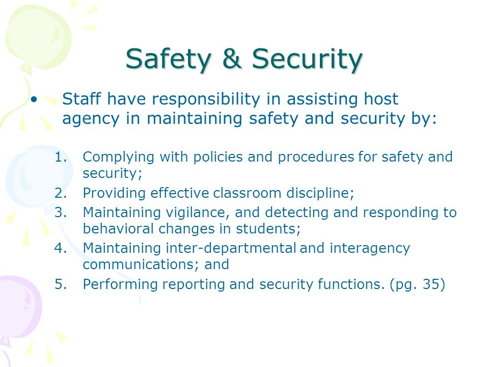 Safety & Security Staff have responsibility in assisting host agency in maintaining safety and security by: