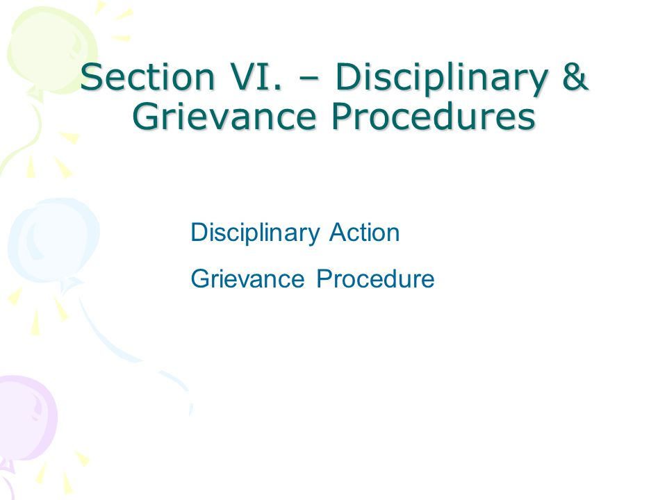 Section VI. – Disciplinary & Grievance Procedures
