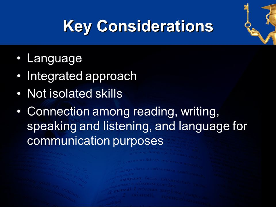 Key Considerations Language Integrated approach Not isolated skills
