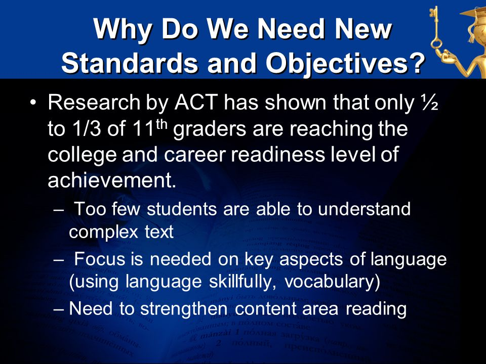 Why Do We Need New Standards and Objectives