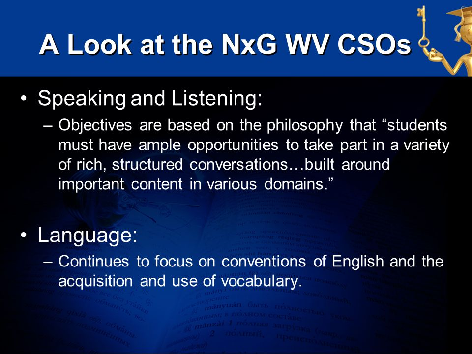 A Look at the NxG WV CSOs Speaking and Listening: Language: