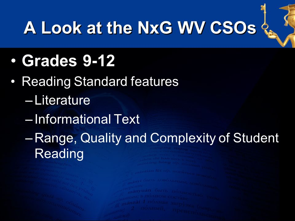 A Look at the NxG WV CSOs Grades 9-12 Reading Standard features