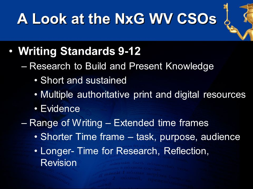 A Look at the NxG WV CSOs Writing Standards 9-12