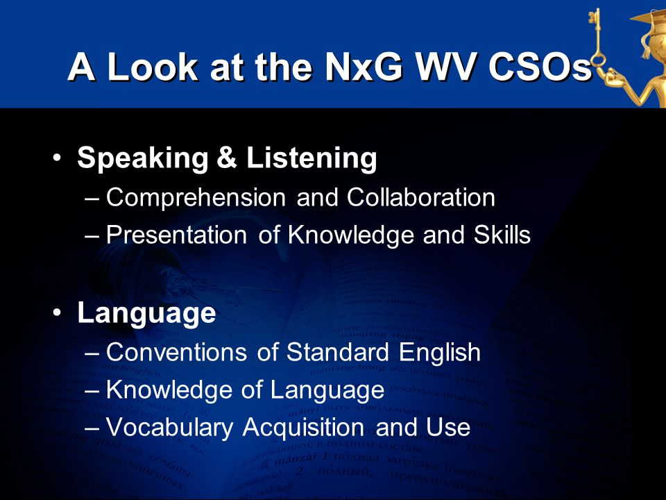 A Look at the NxG WV CSOs Speaking & Listening Language